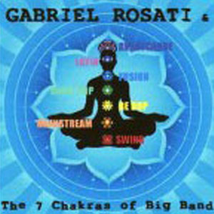 GABRIEL-ROSATI-&-THE-7-CHAKRAS-OF-BIG-BAND